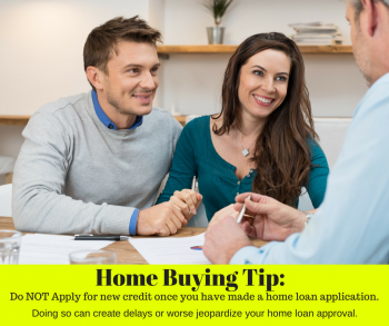 Do NOT Apply for New Credit After You Have Submitted a Home Loan Application