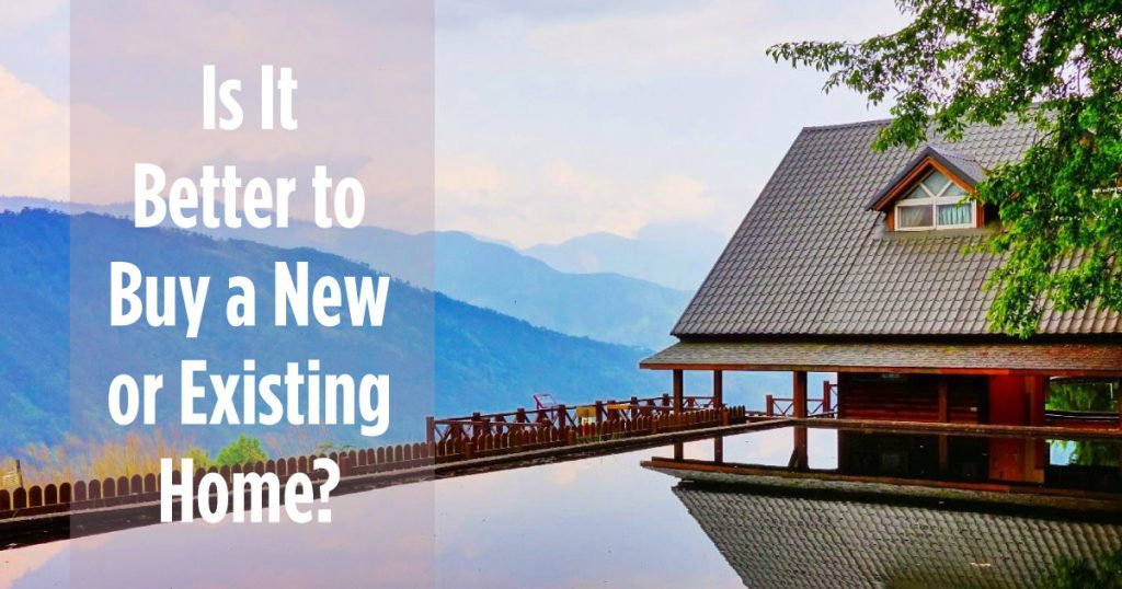 Is It Better To Buy a New or Existing Home?